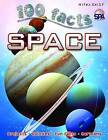100 Facts Space by Miles Kelly Publishing Ltd (Paperback, 2013)