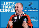 Let's Have Coffee: The Tao of Ian Holloway by Alex Murphy (Paperback, 2004)