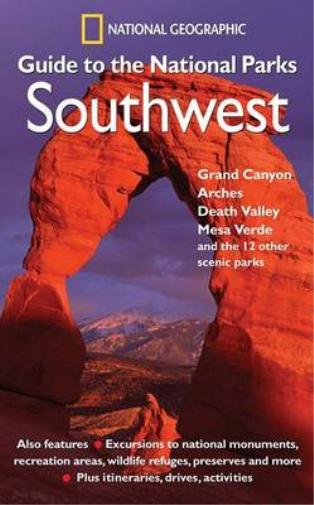 """National Geographic"" Guide to the National Parks: Southwest - Grand Canyon, Arc"