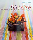 The World in Bite Size: Tapas, Mezze and Other Tasty Morsels by Paul Gayler (Paperback, 2007)