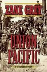 Union Pacific: A Western Story by Zane Grey (Paperback, 2015)