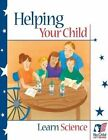 Helping Your Child Learn Science by Office of Communications And Outreach, U S Department of Education (Paperback / softback, 2013)