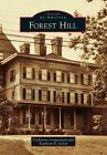 Forest Hill by Catharine Longendyck, Kathleen P Galop (Paperback / softback, 2014)