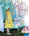 Girl's World: Twenty Pretty Sewing Projects to Make for Little Girls by Jennifer Paganelli (Hardback, 2011)