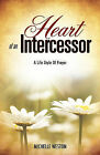 Heart of an Intercessor by Michelle Weston (Paperback / softback, 2011)