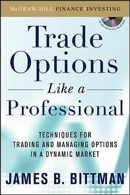Trading Options as a Professional: Techniques for Market Makers and Experienced