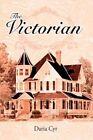 The Victorian by Daria Cyr 9781425990244 Hardback 2007