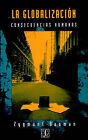 La Globalizacion: Consecuencias Humanas by Professor Zygmunt Bauman (Paperback / softback, 1999)
