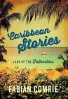 Caribbean Stories: Land of the Fatherless by Fabian Comrie (Hardback, 2013)