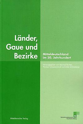 LÄNDER, GAUE UND BEZIRKE Mitteldeutschland im 20.Jahrhundert:Sachsen Anhalt Thür