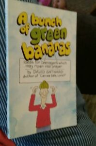 A Bunch of Green Bananas Ideas for Teenagers Which May Ripen into Prayer by Da - <span itemprop=availableAtOrFrom>Rotherham, United Kingdom</span> - A Bunch of Green Bananas Ideas for Teenagers Which May Ripen into Prayer by Da - Rotherham, United Kingdom