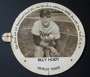 1954 Baseball Dixie Cup Lid BILLY HOEFT Detroit Tigers left tab Foremost. 3 3/16