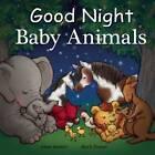 Good Night Baby Animals by Mark Jasper, Adam Gamble (Board book, 2016)