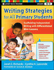 Writing Strategies for All Primary Students: Scaffolding Independent Writing with Differentiated Mini-Lessons, Grades K-3 by Cynthia A. Lassonde, Janet C. Richards (Paperback, 2011)