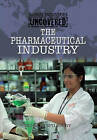 The Pharmaceutical Industry by Richard Spilsbury (Hardback, 2009)
