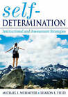 Self-Determination: Instructional and Assessment Strategies by Michael L. Wehmeyer, Sharon L. Field (Paperback, 2007)