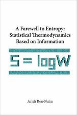 A Farewell to Entropy : Statistical Thermodynamics Based on Information by...