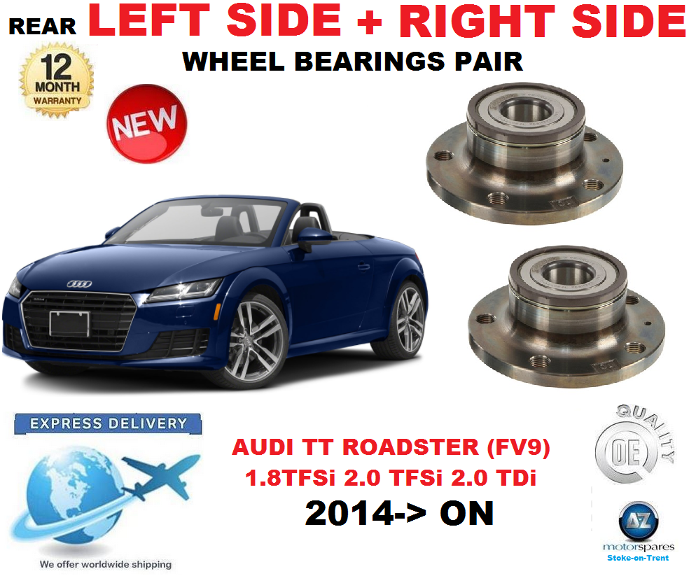 For Audi TT REAR WHEEL BEARINGS PAIR 2014 -   after Fv9 Roadster Left & Right Hand