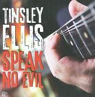 Speak No Evil by Tinsley Ellis (CD, Oct-2009, Alligator Records)