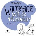 Wiltshire Wit & Humour by Chantelle Lydiard (Mixed media product, 2014)