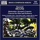 Raymond Deane - : Quaternion; Krespel's Concerto; Oboe Concerto (1999)