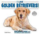 I Like Golden Retrievers! by Linda Bozzo (Hardback, 2016)