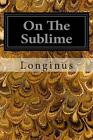 On the Sublime by Longinus (Paperback, 2014)