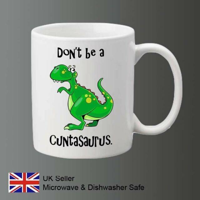 Don/'t Be A Cuntasaurus Coffee Mug Secret Santa Cup  Funny Coffee Mug Best Gift