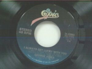 GEORGE-JONES-034-I-ALWAYS-GET-LUCKY-WITH-YOU-I-039-D-RATHER-HAVE-WHAT-WE-HAD-034-45-NM
