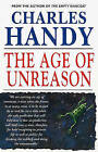 The Age Of Unreason by Charles Handy (Paperback, 1995)