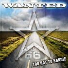 "Too Hot to Handle by Wanted (Indianapolis) (CD, Oct-2010, E""nian)"