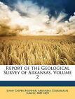 USED (LN) Report of the Geological Survey of Arkansas, Volume 2 by John Casper B
