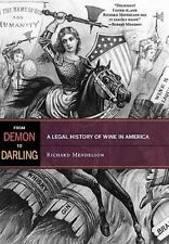 From Demon to Darling: A Legal History of Wine in America, Hospitality, Travel &