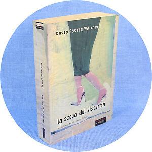 David-Foster-Wallace-LA-SCOPA-DEL-SISTEMA-1-ed-Fandango-Libri-1999-cop-morbida