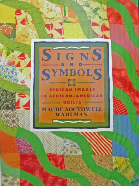Signs And Symbols African Images In African American Quilts By