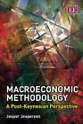 Macroeconomic Methodology: A Post-Keynesian Perspective by Jesper Jespersen (Paperback, 2011)