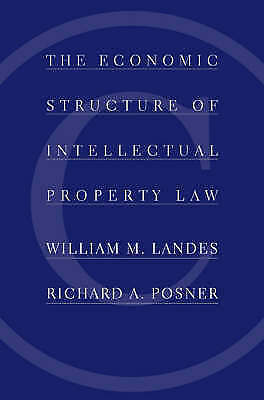 The Economic Structure of Intellectual Property Law by Landes, William M.|Posner