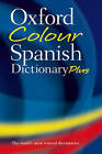 Oxford Color Spanish Dictionary Plus: Spanish-English, English-Spanish : Espaanol-Inglaes, Inglaes-Espaanol by Oxford Dictionaries (Paperback, 2007)