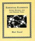 Essential Elements: Atoms, Quarks, and the Periodic Table by Matt Tweed (Hardback, 2003)