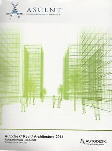 autodesk revit architecture 2014 fundamentals imperial ascent rh ebay com Revit Training NJ Revit MEP Training