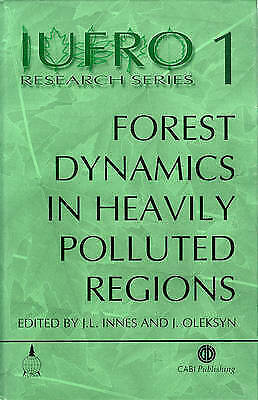 Forest Dynamics in Heavily Polluted Regions (IUFRO Research), New,  Book
