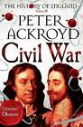 Civil War: The History of England: Volume III by Peter Ackroyd (Paperback, 2015)
