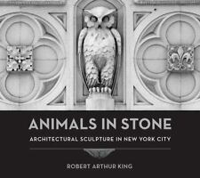 Animals in Stone: Architectural Sculpture in New York City-ExLibrary
