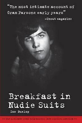 1 of 1 - Breakfast in Nudie Suits: The Ultimate Road Trip Across Late Sixties America...