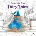 Colour Your Own Fairy Tales by Laura Tolton (Paperback, 2016)