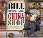 Bill in a China Shop by Katie McAllaster Weaver (Paperback, 2004)