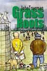 Grass Roots by John Trueman (Paperback, 2011)