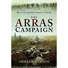 The Arras Campaign by Andrew Rawson (Hardback, 2017)