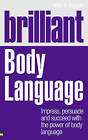 Brilliant Body Language: Impress, Persuade and Succeed with the Power of Body Language by Max A. Eggert (Paperback, 2010)