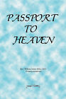 Passport to Heaven by William James Miles (Paperback, 2006)
